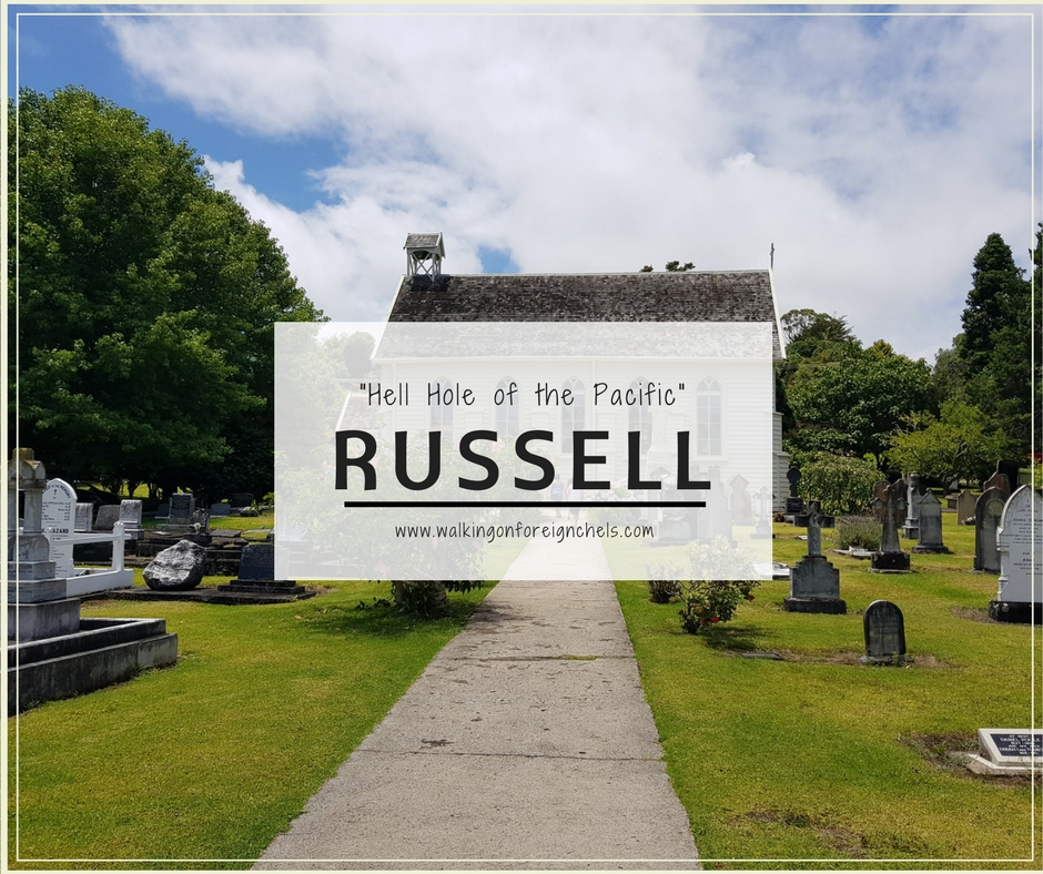 "Russell, New Zealand ""The Hellhole of the Pacific"""