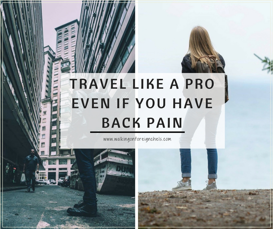 Travel Like a Pro even if You Have Back Pain